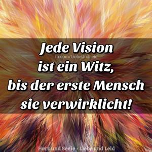jede.vision.ist .ein .witz .bis .der .erste